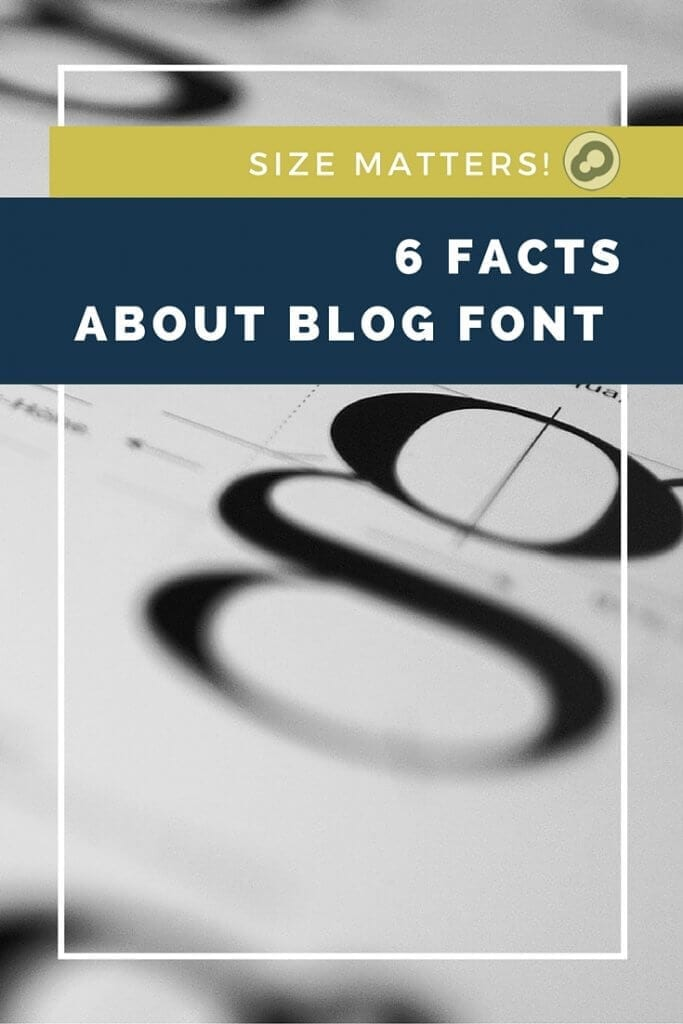 size matters six facts about blog font