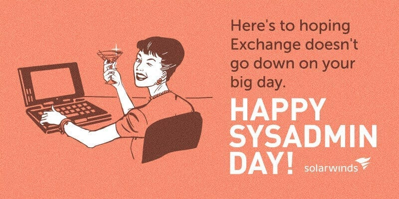 ecard, here's to hoping exchange doesn't go down on your big day. happy sys admin day