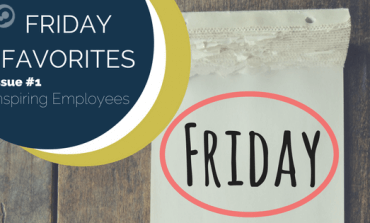friday favories issue 1 inspiring employees