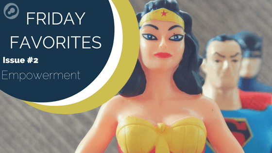 friday favorites empowerment