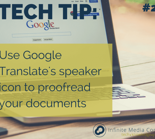 tech tip use google translate's speaker icon to proofread your documents