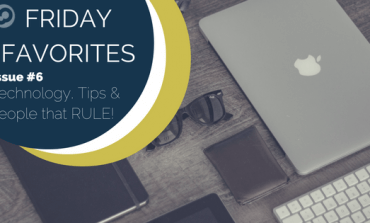 friday favorites issue 6 technology tips and people that rule