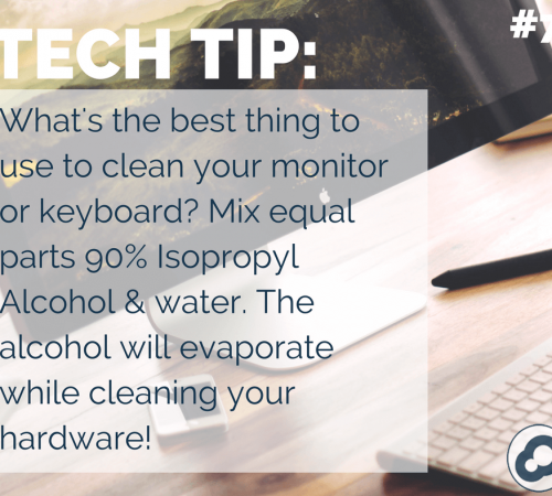 What is the best thing to use to clean your monitor or keyboard? Mix equal parts 90% Isopropyl Alcohol and water. The alcohol will evaporate while cleaning your hardware